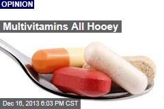 Multivitamins All Hooey