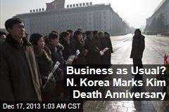 Business as Usual? N. Korea Marks Kim Death Anniversary