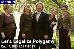 Let's Legalize Polygamy