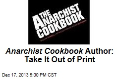 Anarchist Cookbook Author: Take It Out of Print