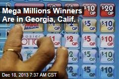 Mega Millions Winners Are in Georgia, Calif.