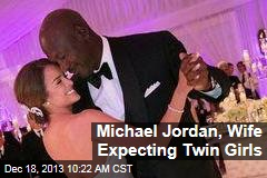 Michael Jordan, Wife Expecting Twin Girls