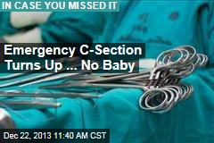 Emergency C-Section Turns Up ... No Baby