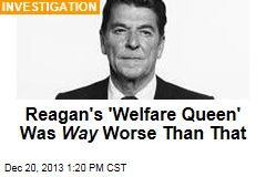 Reagan's 'Welfare Queen' Was Way Worse Than That
