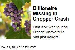 Billionaire Missing in Chopper Crash