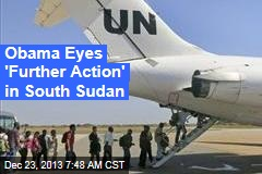 Obama Eyes 'Further Action' in South Sudan