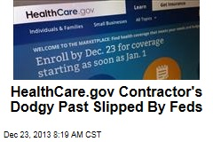 HealthCare.gov Contractor's Dodgy Past Slipped By Feds