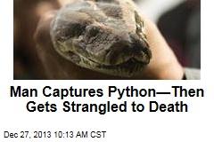 Man Captures Python—Then Gets Strangled to Death
