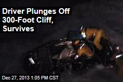 Driver Plunges Off 300-Foot Cliff, Survives