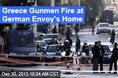 Greece Gunmen Shell German Envoy's Home