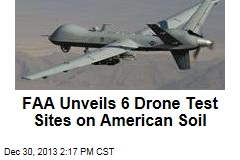 FAA Unveils 6 Drone Test Sites on American Soil