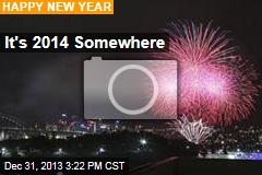 It's 2014 Somewhere