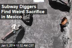 Subway Diggers Find Weird Sacrifice in Mexico