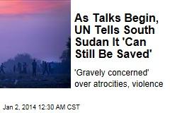 UN Calls for South Sudan Peace as Talks Begin