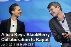 Alicia Keys-BlackBerry Collaboration Is Kaput