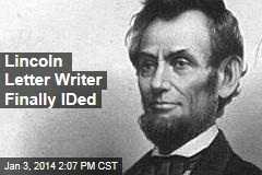Lincoln Letter Writer Is Finally IDed
