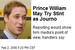 Prince William May Try Stint as Journo