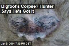 Bigfoot's Corpse? Hunter Says He's Got It