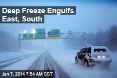 Deep Freeze Spreads East, South