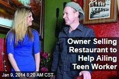 Owner Selling Restaurant to Help Ailing Teen Worker
