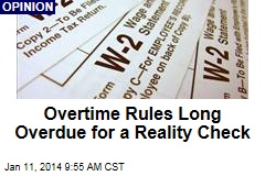 Overtime Rules Long Overdue for a Reality Check