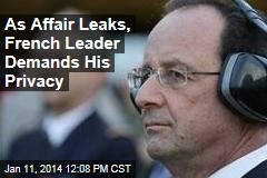 As Affair Leaks, French Leader Demands His Privacy