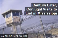 Century Later, Conjugal Visits to End in Mississippi