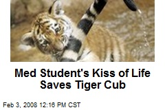 Med Student's Kiss of Life Saves Tiger Cub