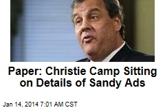 Paper: Christie Camp Sitting on Details of Sandy Ads