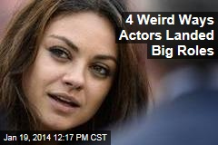 4 Weird Ways Actors Landed Big Roles