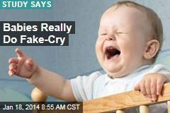 Babies Really Do Fake-Cry