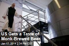 US Gets a Taste of Monk-Brewed Beer