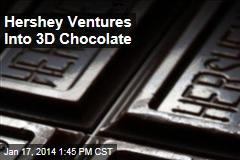 Hershey Ventures Into 3D Chocolate