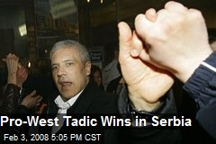 Pro-West Tadic Wins in Serbia