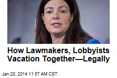 How Lawmakers, Lobbyists Vacation Together—Legally
