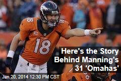 Here's the Story Behind Manning's 31 'Omahas'