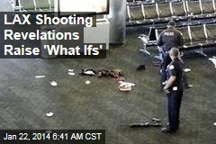 LAX Shooting Revelations Raise 'What Ifs'