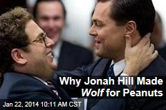 Why Jonah Hill Made Wolf for Peanuts