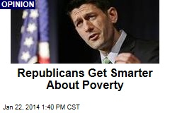 Republicans Get Smarter About Poverty