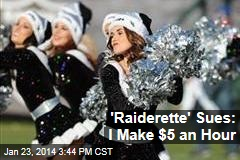 'Raiderette' Sues: I Make $5 an Hour
