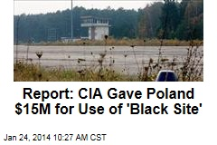 Report: CIA Gave Poland $15M for Use of 'Black Site'