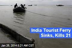 India Tourist Ferry Sinks, Kills 21