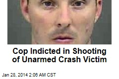 Cop Indicted for Shooting Unarmed Crash Victim