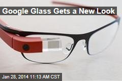 Google Glass Gets a New Look