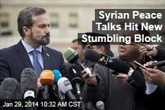 Syrian Peace Talks Hit New Stumbling Block