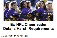 Ex-NFL Cheerleader Details Harsh Requirements