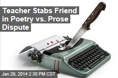 Teacher Stabs Friend in Poetry vs. Prose Dispute