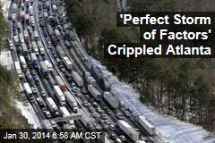 'Perfect Storm of Factors' Crippled Atlanta
