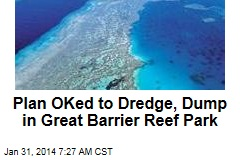 Plan OKed to Dredge, Dump in Great Barrier Reef Park