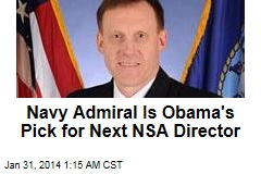 Navy Admiral Is Obama's Pick for Next NSA Director